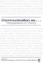 Communication as-- : perspectives on theory