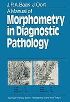A manual of morphometry in diagnostic pathology
