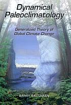 Dynamical paleoclimatology : generalized theory of global climate change