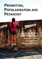 Promotion, popularisation and pedagogy : an analysis of the verbal and visual strategies in the COE's human rights campaigns