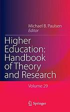 Higher education : handbook of theory and research. Volume 29