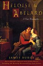 Héloïse & Abelard : a new biography of history's great lovers
