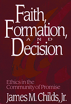 Faith, formation, and decision : ethics in the community of promise