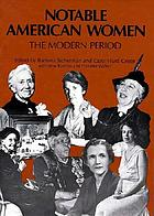 Notable American women : the modern period : a biographical dictionary