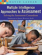 Multiple intelligence approaches to assessment : solving the assessment conundrum