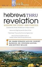 Hebrews thru Revelation : wisdom for today and forever