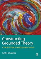 Constructing grounded theory : a practical guide through qualitative analysis