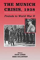 The Munich crisis, 1938 : prelude to World War II