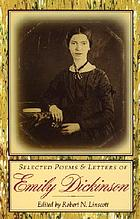 Selected poems and letters of Emily Dickinson : together with Thomas Wentworth Higginson's account of his correspondence with the poet and his visit to her in Amherst
