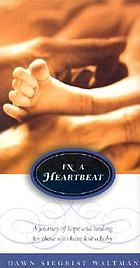 In a heartbeat : a journey of hope and healing for those who have lost a baby