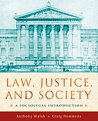 Law, justice, and society : a sociolegal introduction