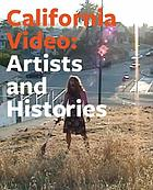 California video : artists and histories