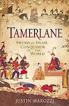 Tamerlane : sword of Islam, conqueror of the world