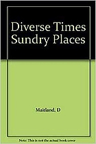 Diverse times, sundry places