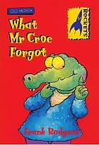 What Mr Croc forgot