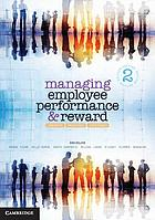 Managing employee performance and reward : concepts, practices, strategies.