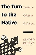 The turn to the native : studies in criticism and culture