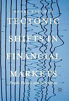 Tectonic shifts in financial markets : people, policies, and institutions
