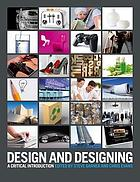 Design and designing : a critical introduction