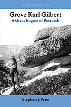 Grove Karl Gilbert : a great engine of research