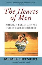 The hearts of men : American dreams and the flight from commitment
