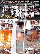 Robert Rauschenberg : Haywire : major technological works of the 1960s [at Aktionsforum Praterinsel, Munich, March 22 - May 19, 1997]