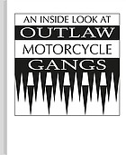 An Inside look at outlaw motorcycle gangs.