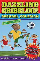 Dazzling dribbling and other stories