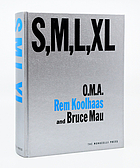 Small, medium, large, extra-large : Office for Metropolitan Architecture, Rem Koolhaas, and Bruce Mau