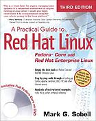 A practical guide to Red Hat Linux : Fedora Core and Red Hat Enterprise Linux