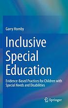 Inclusive special education : evidence-based practices for children with special needs and disabilities