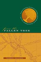 From the fallen tree : frontier narratives, environmental politics, and the roots of a national pastoral, 1749-1826