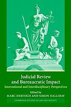 Judicial review and bureaucratic impact : international and interdisciplinary perspectives