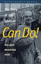 Can do! : the story of the Seabees