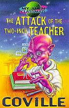 The attack of the two-inch teacher