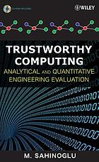 Trustworthy computing : analytical and quantitative engineering evaluation