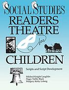 Social studies readers theatre for children : scripts and script development