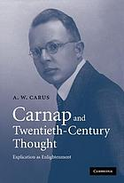 Carnap and twentieth-century thought : explication as Enlightenment