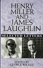 Henry Miller and James Laughlin : selected letters
