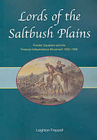 Lords of the saltbush plains : frontier squatters and the pastoral independence movement, 1856-1866