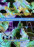 Proof, logic, and conjecture : the mathematician's toolbox