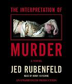 The interpretation of murder : [a novel]