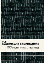 VLSI : Systems and Computations : Papers presented at the CMU Conference, October 19-21, 1981 : Pittsburgh, Pennsylvania