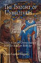 The insight of unbelievers : Nicholas of Lyra and Christian reading of Jewish text in the later Middle Ages
