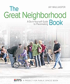 The great neighborhood book : a do-it-yourself guide to placemaking