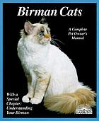 Birman cats : everything about acquisition, care, nutrition, breeding, health care, and behavior
