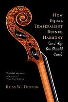 How equal temperament ruined harmony : (and why you should care)