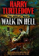Walk in hell : Great War series book 3