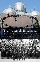 The inevitable bandstand : the state band of Oaxaca and the politics of sound
