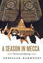 A season in  Mecca : narrative of a pilgrimage